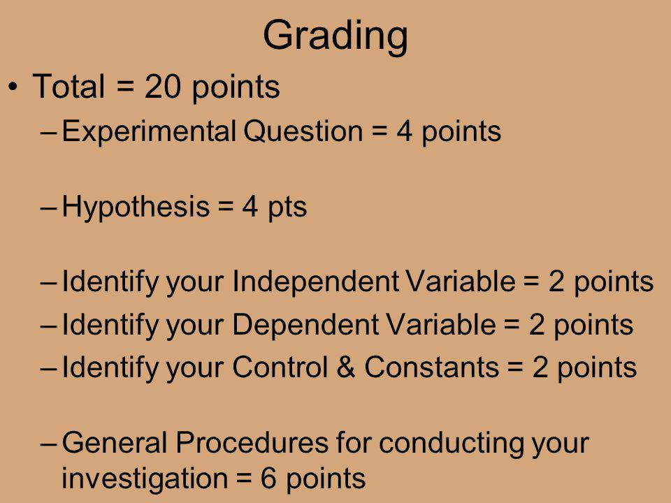 Grading Total = 20 points Experimental Question = 4 points