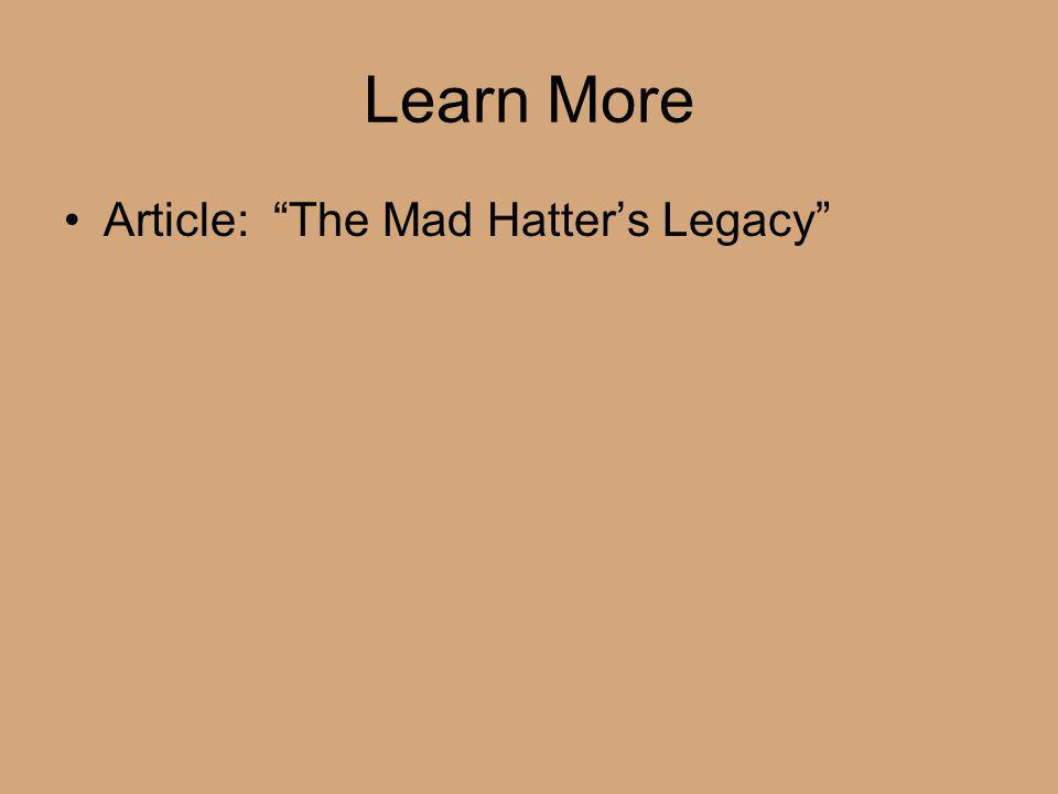 Learn More Article: The Mad Hatter's Legacy