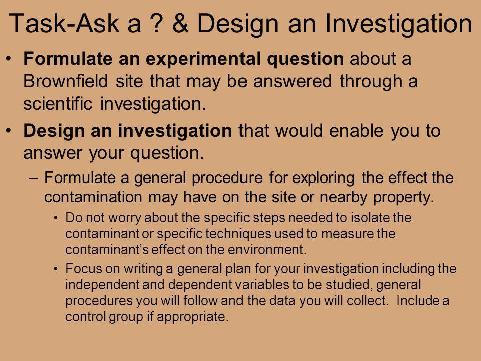 Task-Ask a & Design an Investigation