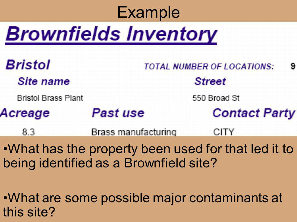 Example What has the property been used for that led it to being identified as a Brownfield site