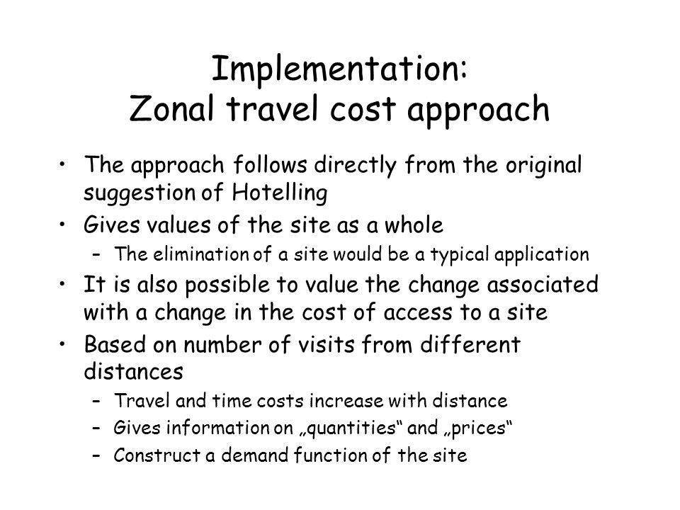 Implementation: Zonal travel cost approach
