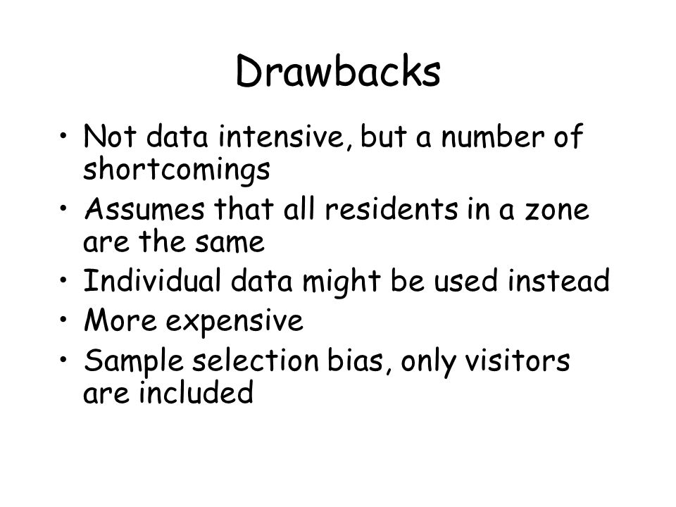 Drawbacks Not data intensive, but a number of shortcomings