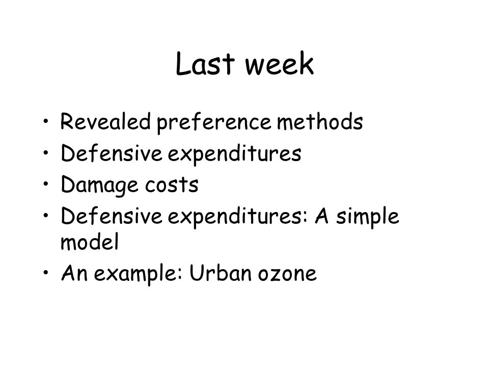 Last week Revealed preference methods Defensive expenditures