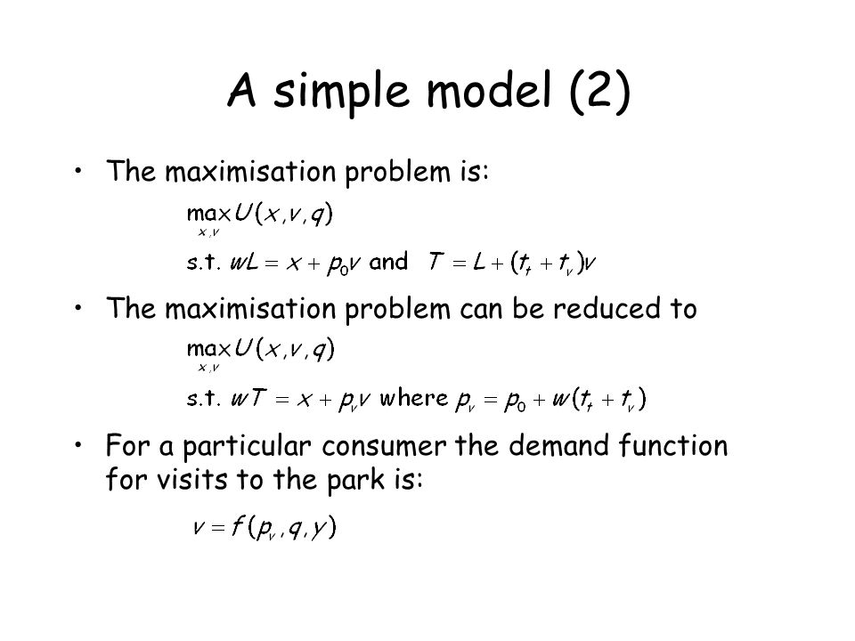 A simple model (2) The maximisation problem is: