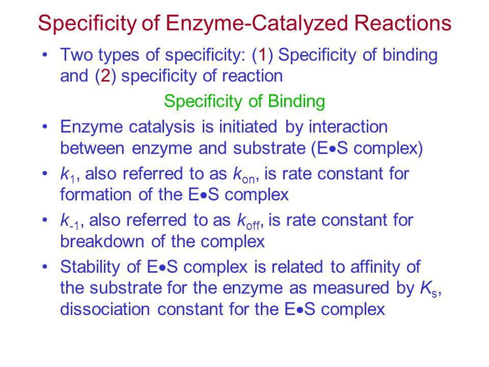 Specificity of Enzyme-Catalyzed Reactions