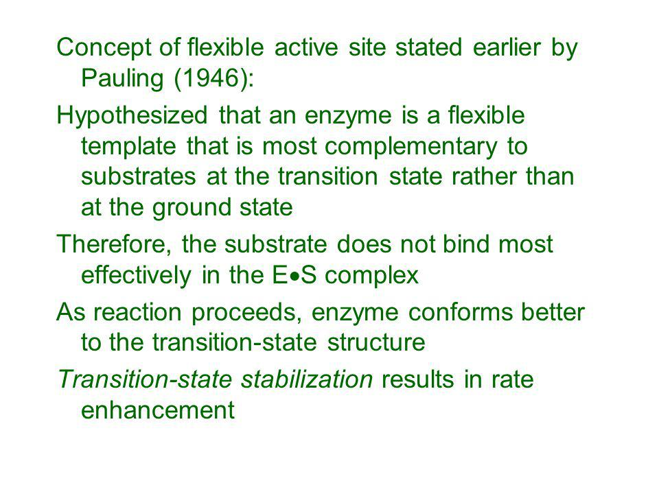 Concept of flexible active site stated earlier by Pauling (1946):