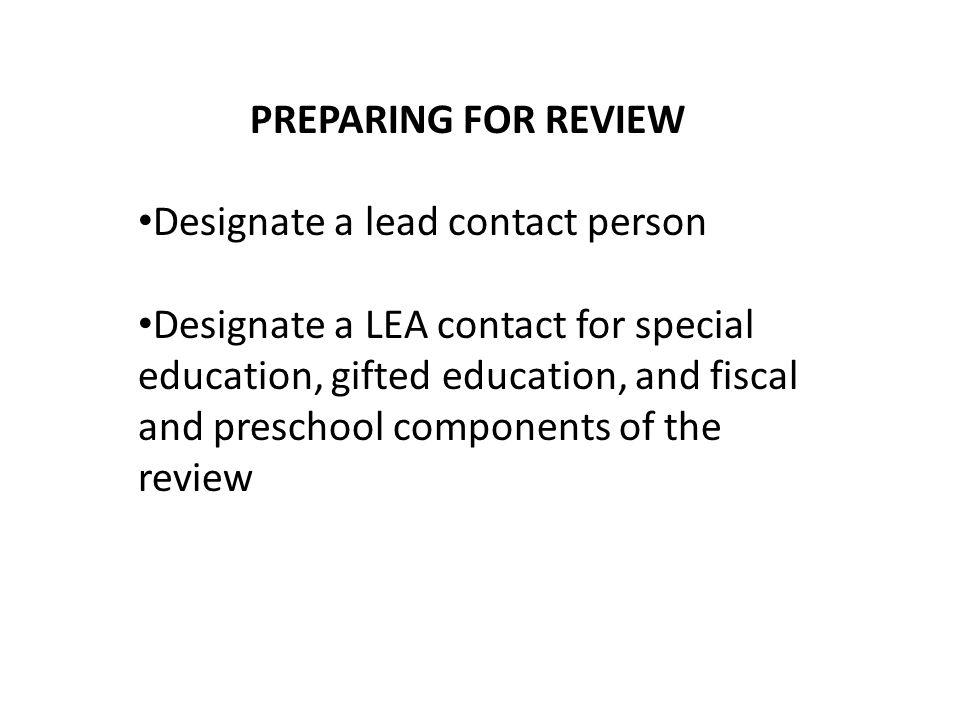PREPARING FOR REVIEW Designate a lead contact person.