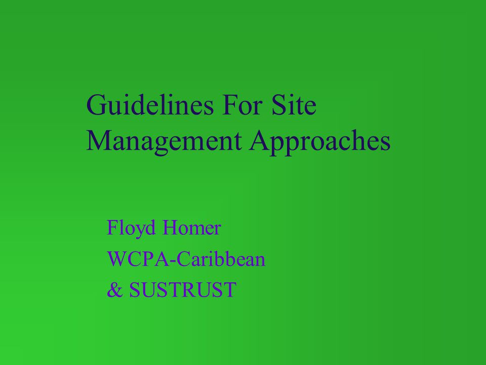 Guidelines For Site Management Approaches