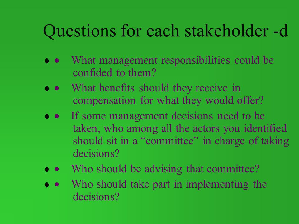 Questions for each stakeholder -d
