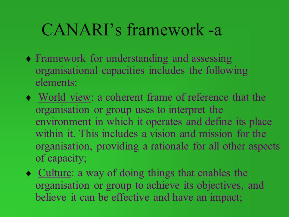 CANARI's framework -a Framework for understanding and assessing organisational capacities includes the following elements: