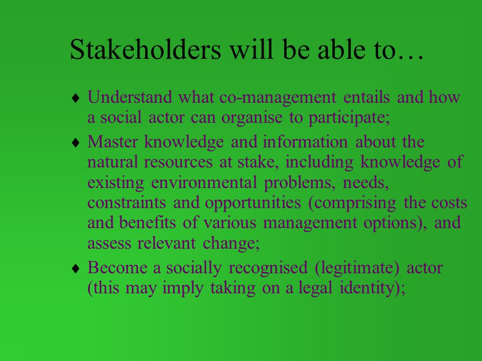 Stakeholders will be able to…