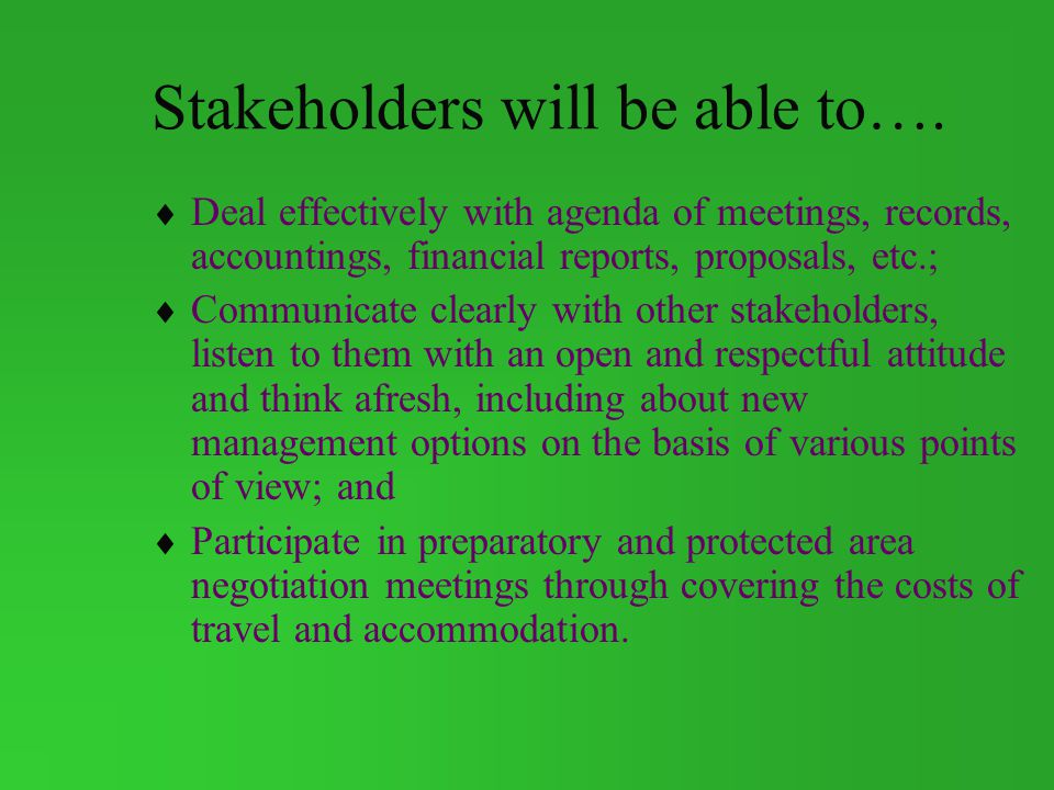 Stakeholders will be able to….