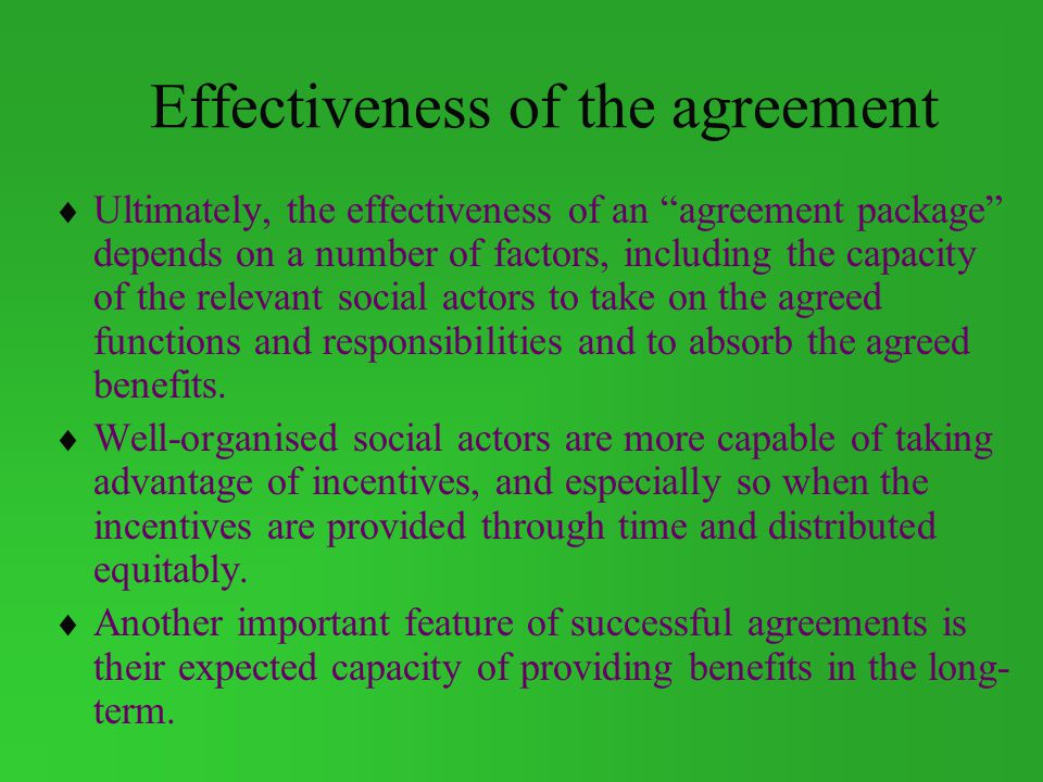 Effectiveness of the agreement