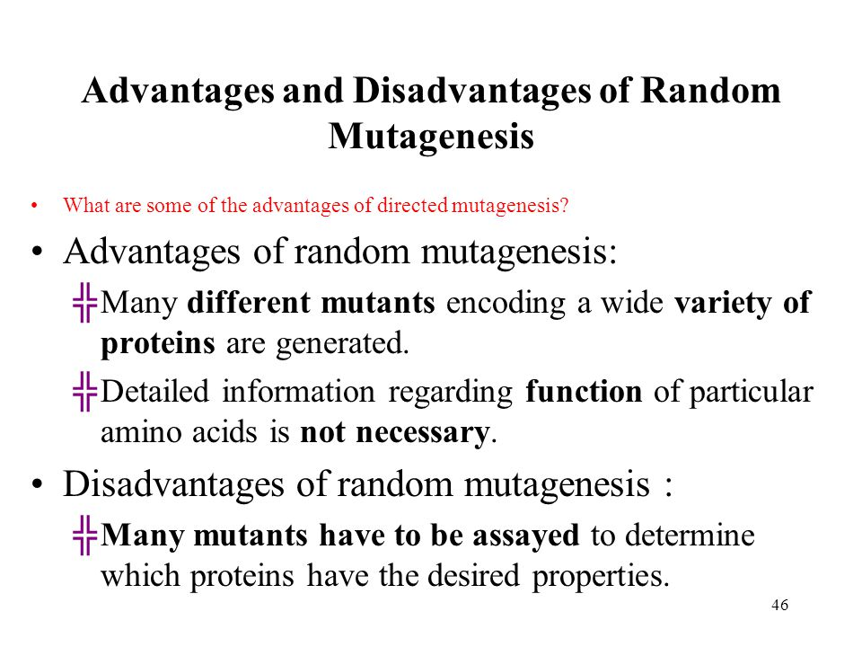 Advantages and Disadvantages of Random Mutagenesis