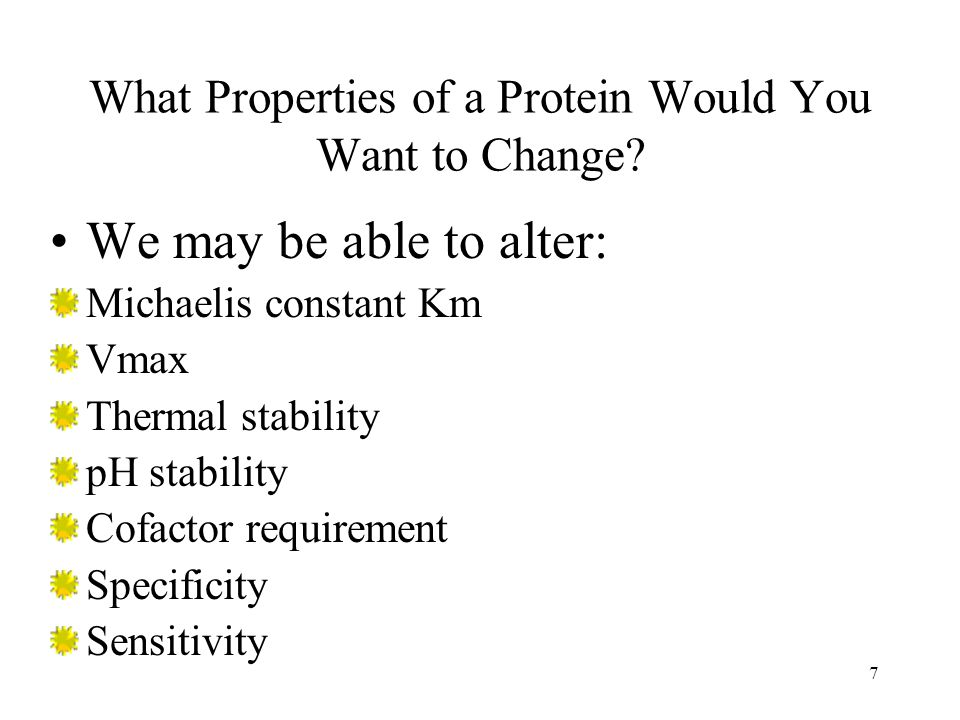 What Properties of a Protein Would You Want to Change