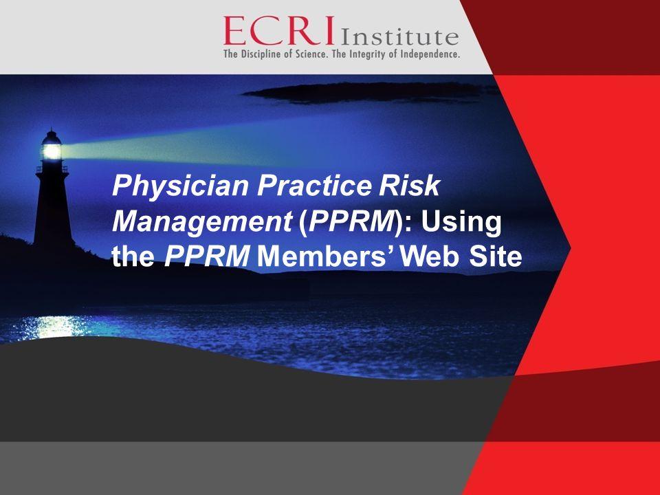Physician Practice Risk Management (PPRM): Using the PPRM Members' Web Site
