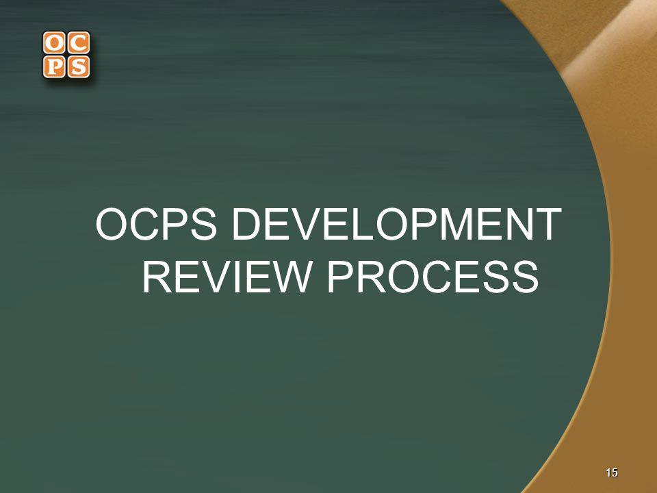 OCPS DEVELOPMENT REVIEW PROCESS