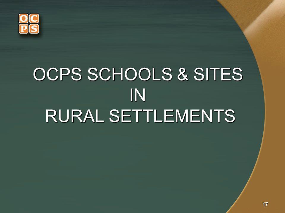 OCPS SCHOOLS & SITES IN RURAL SETTLEMENTS