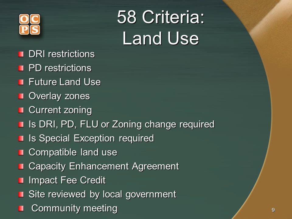 58 Criteria: Land Use DRI restrictions PD restrictions Future Land Use