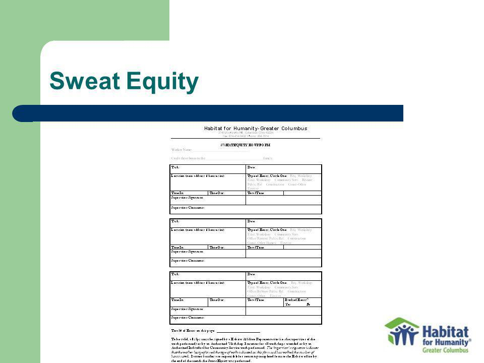 Sweat Equity Not in the site binder, partner families bring this form and turn them in to Family Services.