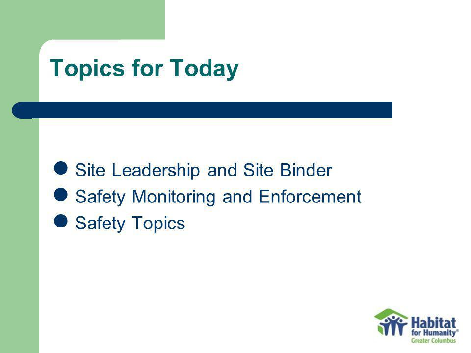 Topics for Today Site Leadership and Site Binder