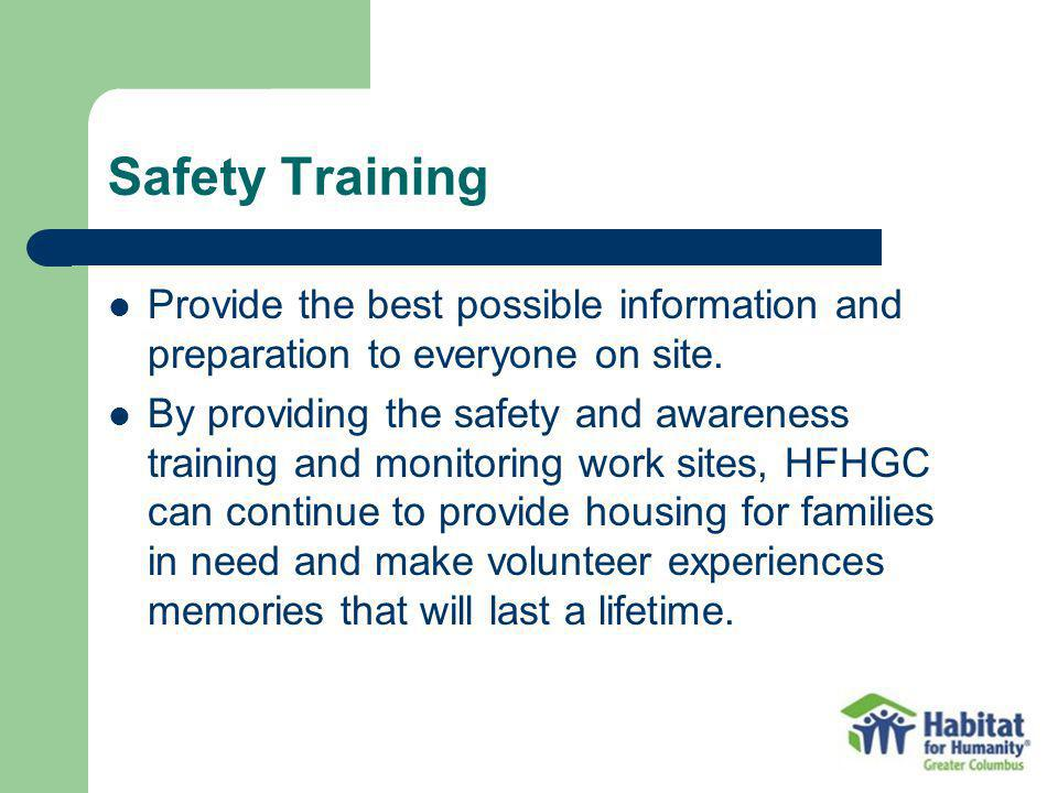 Safety Training Provide the best possible information and preparation to everyone on site.
