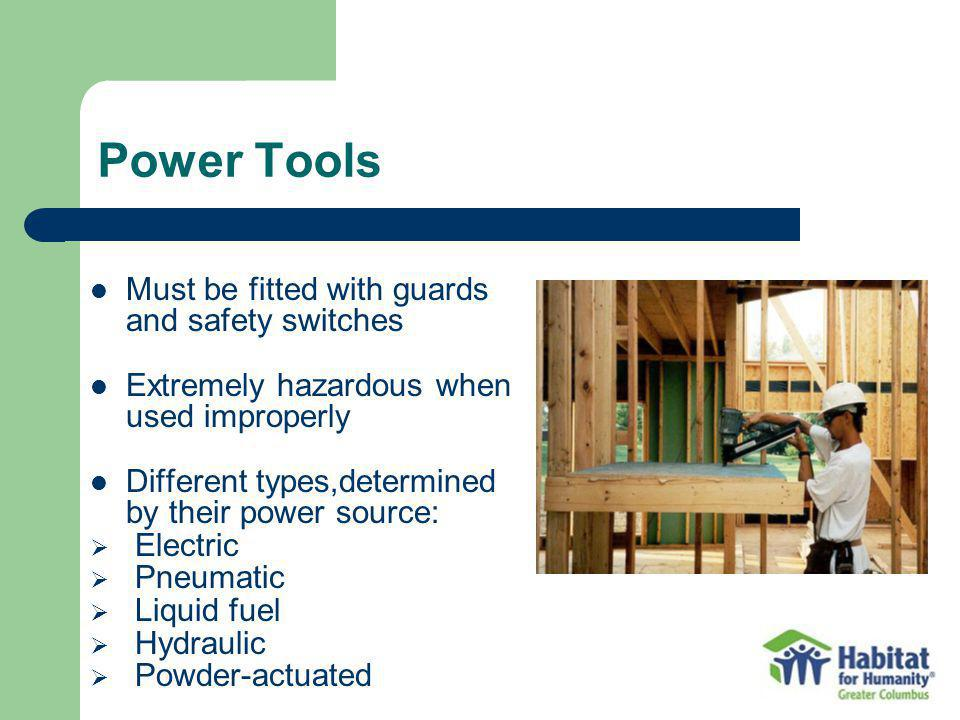 Power Tools Must be fitted with guards and safety switches