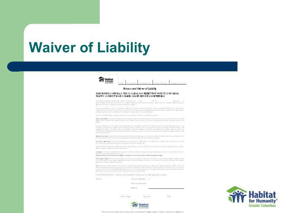 Waiver of Liability Each volunteer needs to sign a waiver on an annual basis.