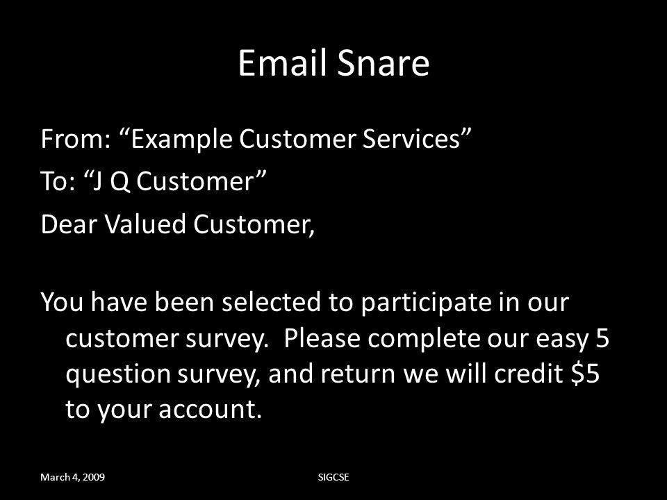 Email Snare From: Example Customer Services To: J Q Customer