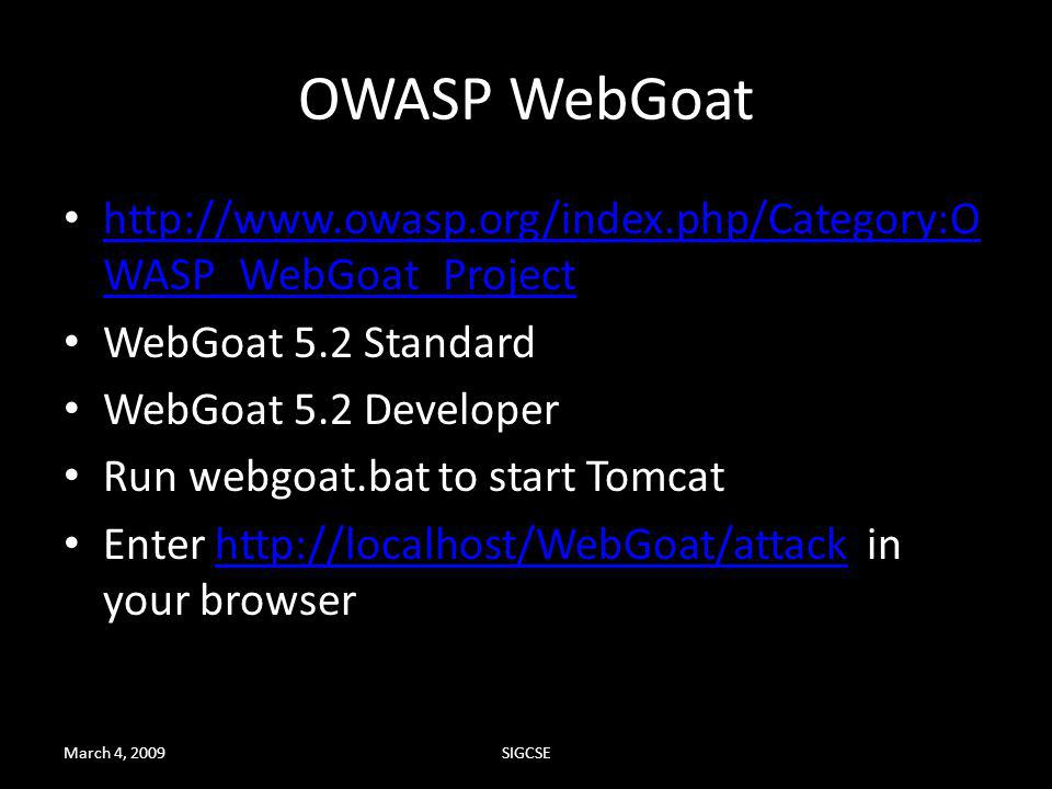 OWASP WebGoat http://www.owasp.org/index.php/Category:OWASP_WebGoat_Project. WebGoat 5.2 Standard.