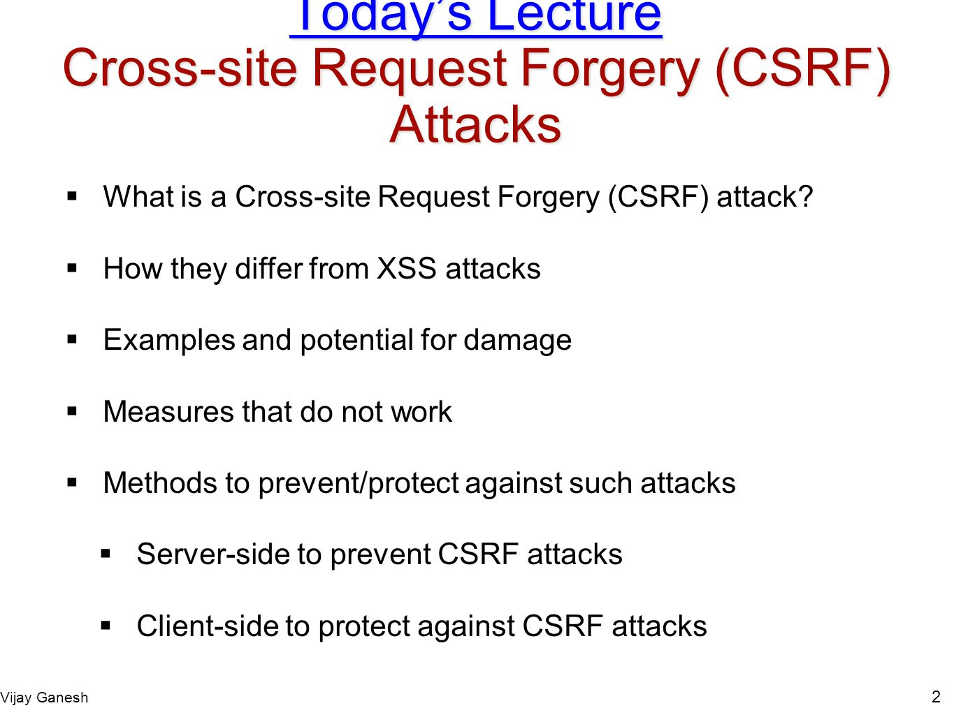 Today's Lecture Cross-site Request Forgery (CSRF) Attacks