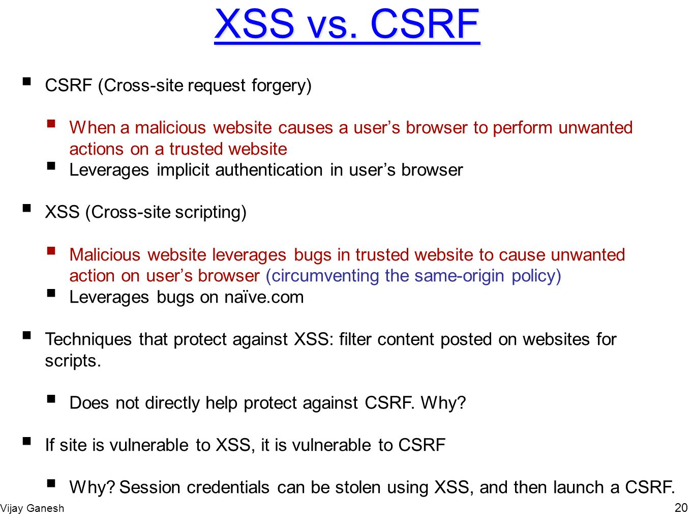 XSS vs. CSRF CSRF (Cross-site request forgery)