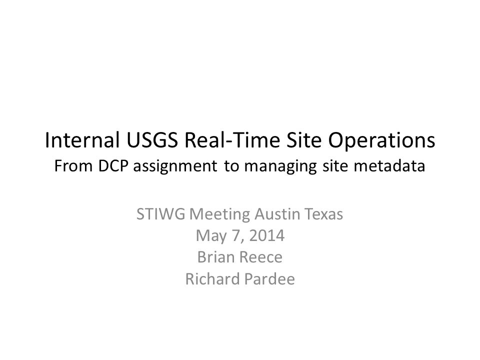 STIWG Meeting Austin Texas May 7, 2014 Brian Reece Richard Pardee