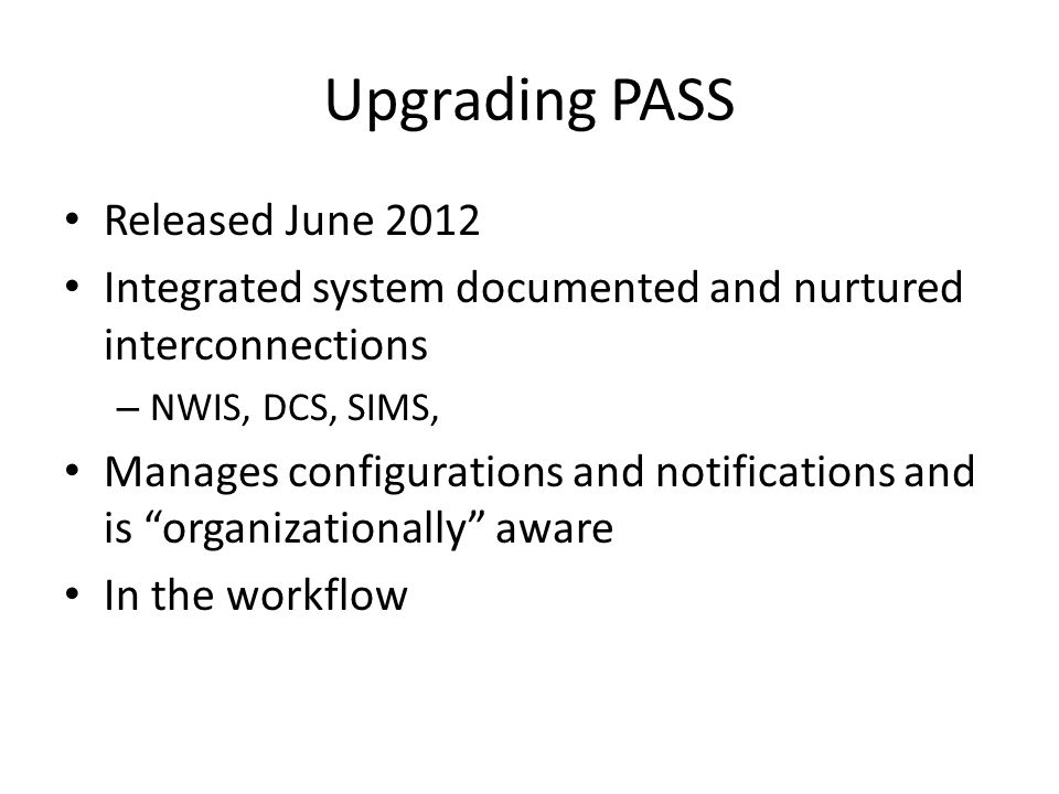Upgrading PASS Released June 2012