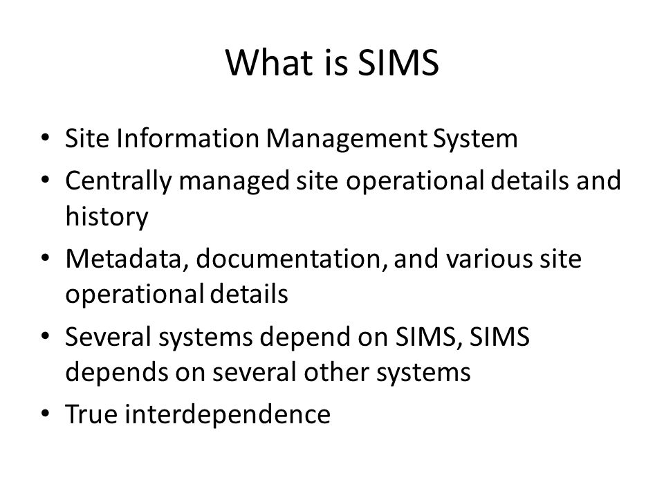 What is SIMS Site Information Management System