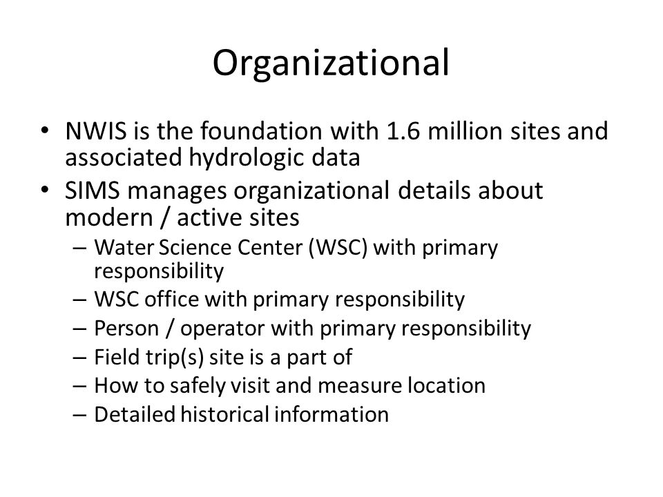 Organizational NWIS is the foundation with 1.6 million sites and associated hydrologic data.