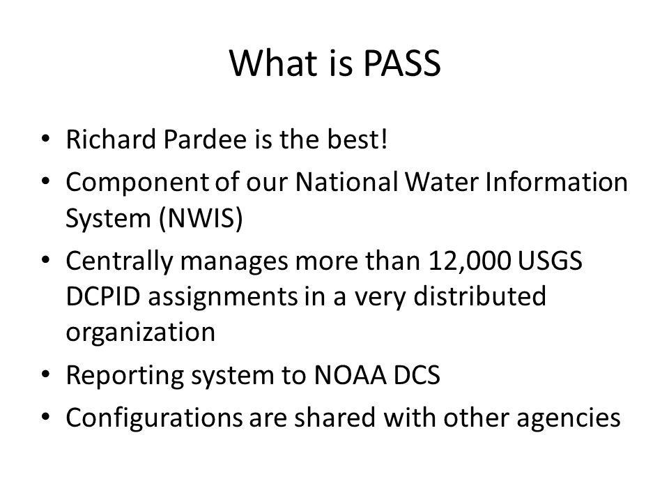 What is PASS Richard Pardee is the best!