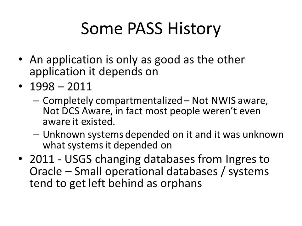 Some PASS History An application is only as good as the other application it depends on. 1998 – 2011.