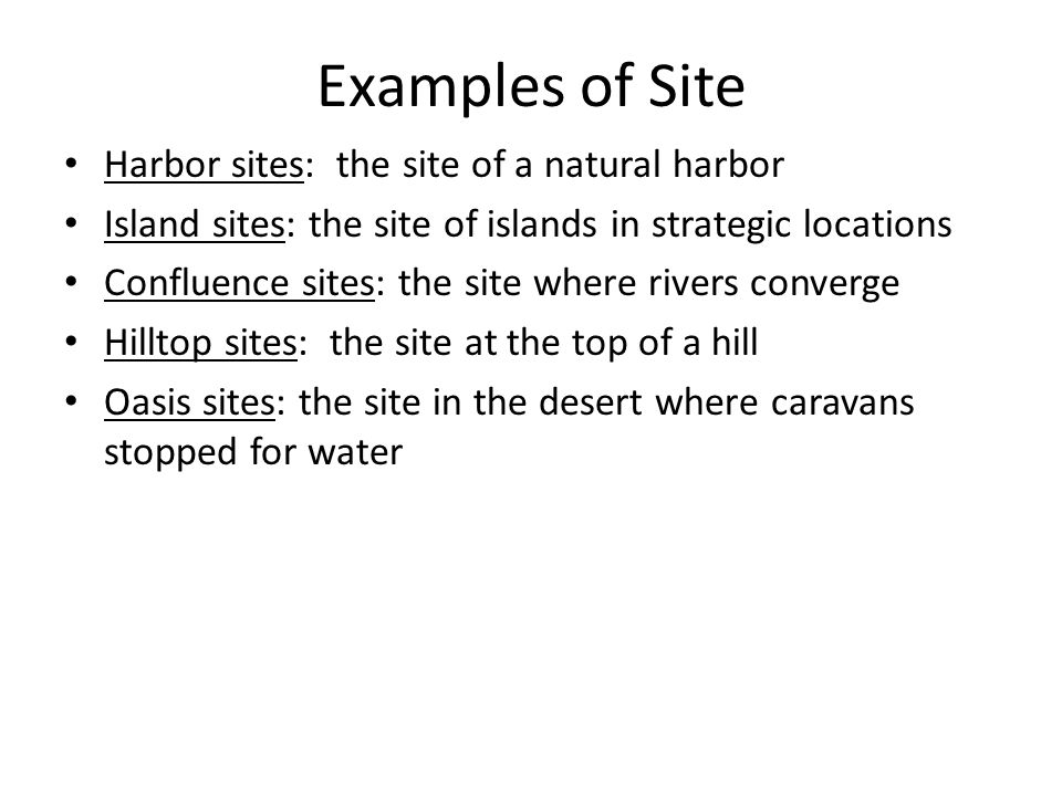 Examples of Site Harbor sites: the site of a natural harbor