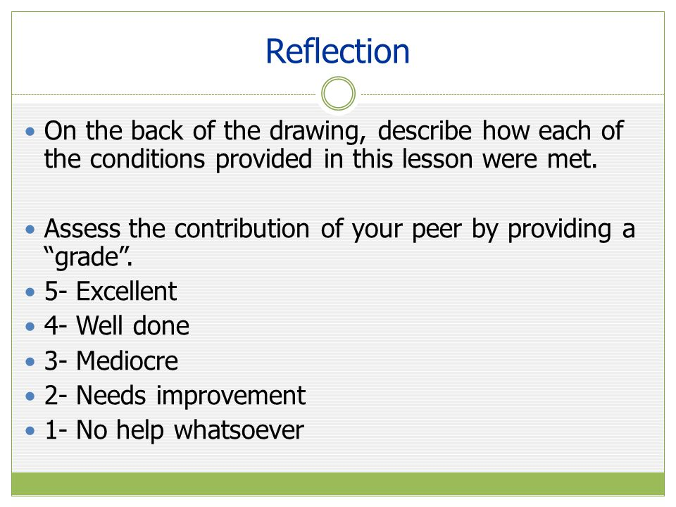 Reflection On the back of the drawing, describe how each of the conditions provided in this lesson were met.