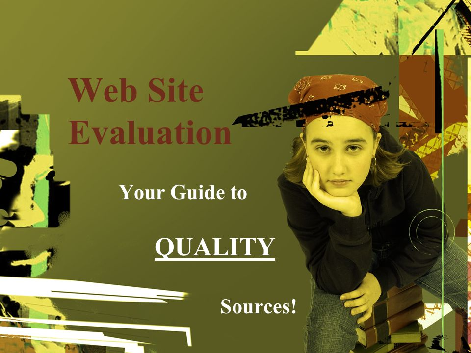 Your Guide to QUALITY Sources!