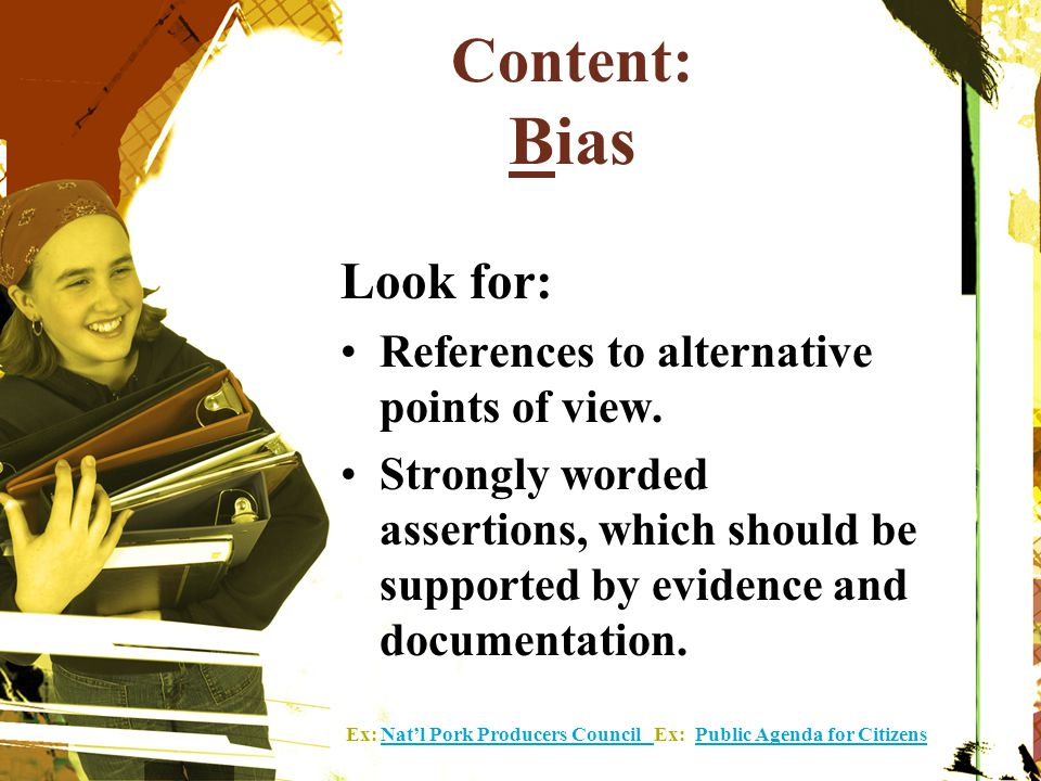 Content: Bias Look for: References to alternative points of view.