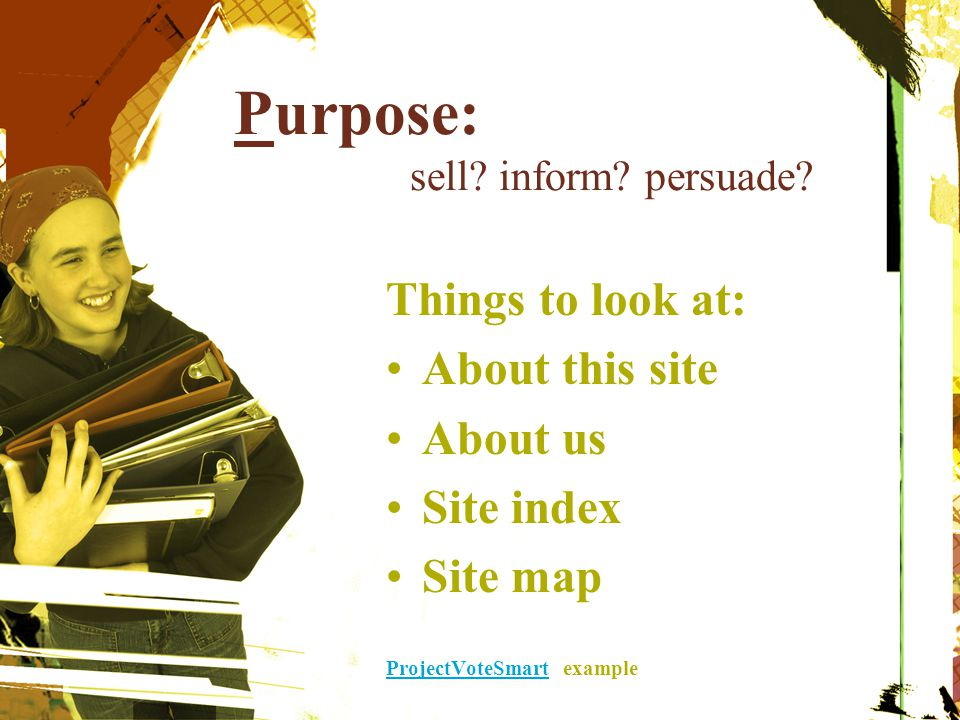 Purpose: sell inform persuade