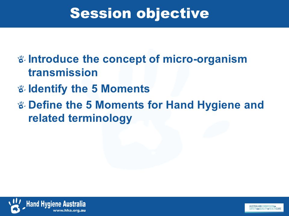 Session objective Introduce the concept of micro-organism transmission