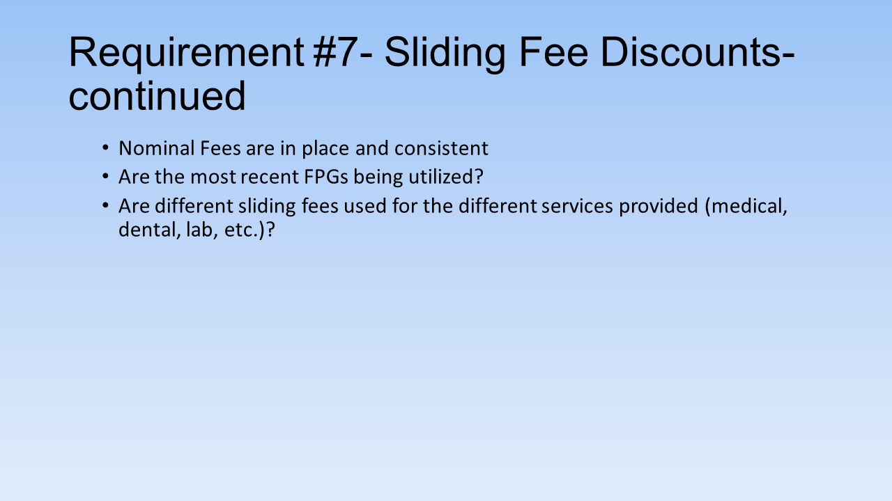 Requirement #7- Sliding Fee Discounts- continued