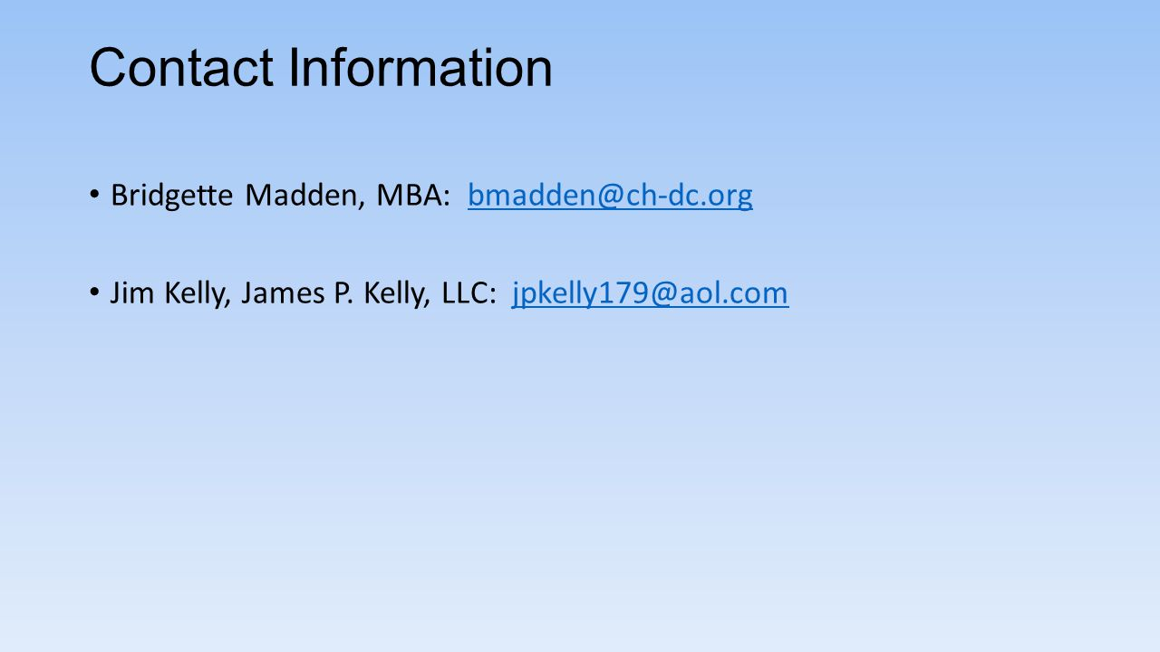 Contact Information Bridgette Madden, MBA: bmadden@ch-dc.org.
