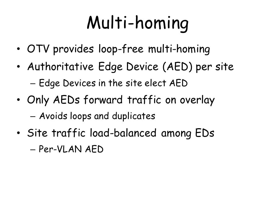Multi-homing OTV provides loop-free multi-homing