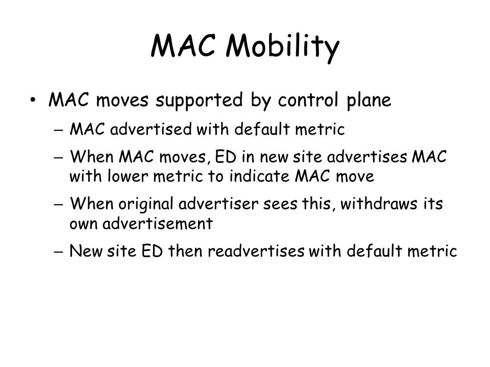 MAC Mobility MAC moves supported by control plane