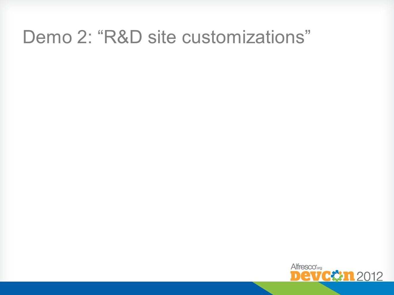 Demo 2: R&D site customizations