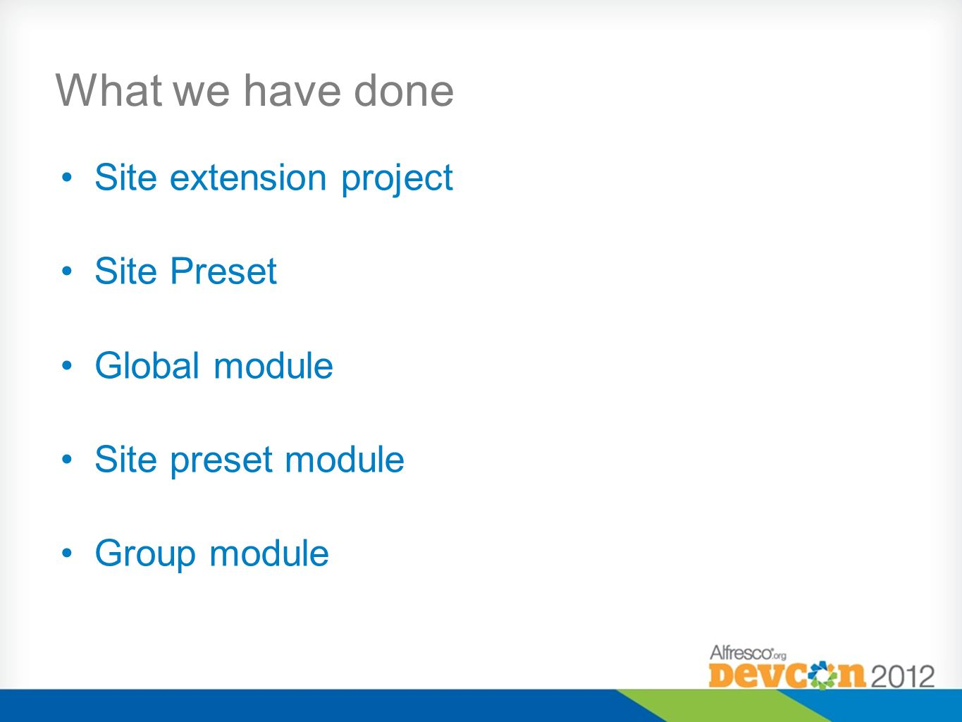 What we have done Site extension project Site Preset Global module